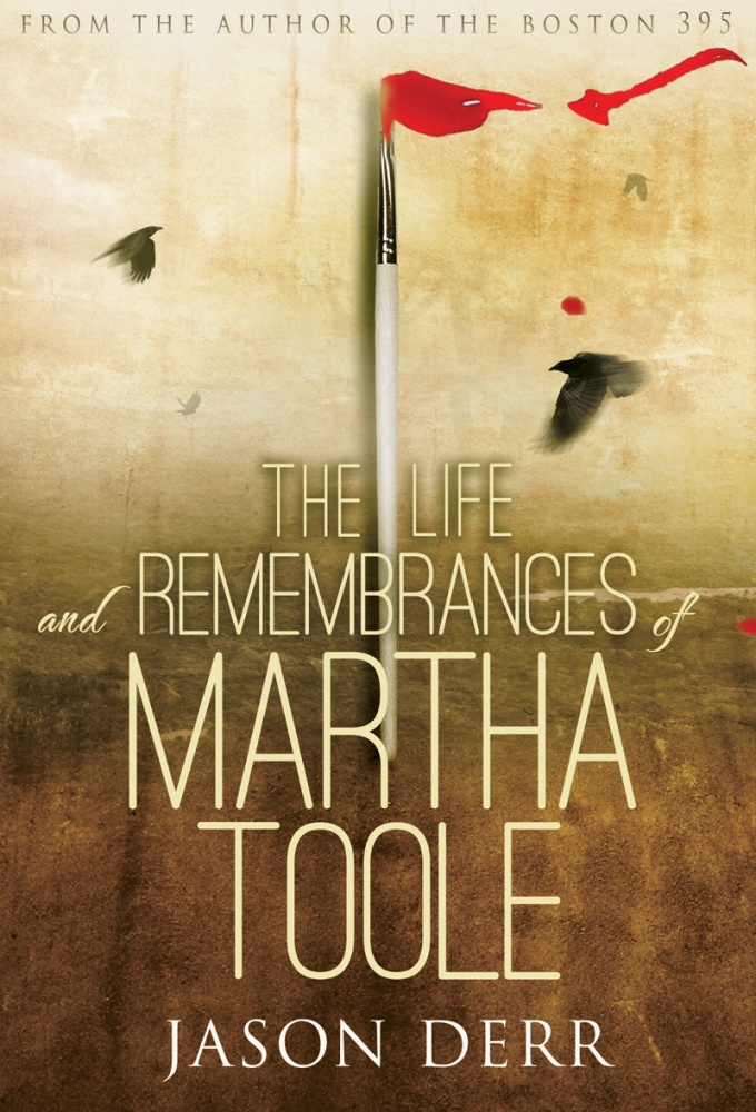 Review of The Life and Remembrances of Martha Toole by Jason Derr