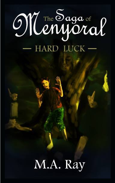 Review of Saga of Menyoral: Hard Luck by M.A. Ray